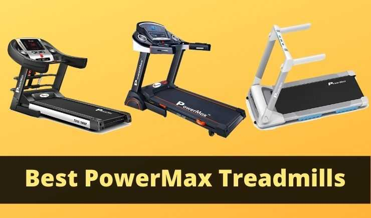 Best PowerMax Treadmill for Home Use in India